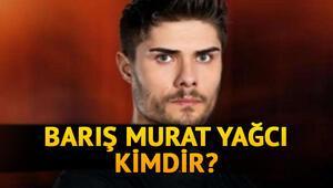 Survivor Barış Murat Yağcı kimdir Survivor Barış kaç yaşında İşte oynadığı diziler