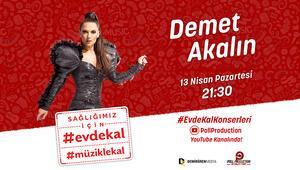 Demet Akalın, Poll Production ve Demirören Medyanın düzenlediği 'Evde Kal' konserleri kapsamında şimdi canlı yayında