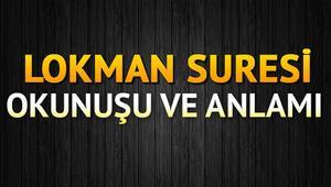 Lokman Suresi Oku - Lokman Suresi Anlamı, Tefsiri, Türkçe ve Arapça Okunuşu (Diyanet Meali)