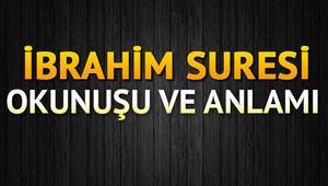 İbrahim Suresi Oku - İbrâhîm Suresi Anlamı, Tefsiri, Türkçe ve Arapça Okunuşu (Diyanet Meali)