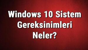 Windows 10 Sistem Gereksinimleri Neler Windows 10 İçin Önerilen Ve Minimum (En Düşük) Gereksinimler