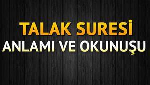 Talak Suresi Oku - Talâk Suresi Anlamı, Tefsiri, Türkçe ve Arapça Okunuşu (Diyanet Meali)