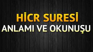 Hicr Suresi Oku - Hicr Suresi Anlamı, Tefsiri, Türkçe ve Arapça Okunuşu (Diyanet Meali)