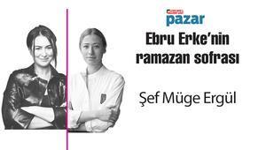 Şef Müge Ergül, Ebru Erkenin Ramazan Sofrasında...