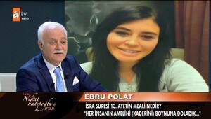 Ebru Polat, Nihat Hatipoğlunun programına video göndererek soru sordu
