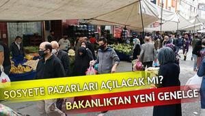 Pazar yerlerinde yasaklar kaldırıldı mı Sosyete pazarları ne zaman açılacak