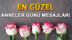 Anneler Günü şiirleri ve mesajları En güzel, anlamlı Anneler Günü mesajları ile 10 Mayısı kutlayın