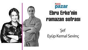 Şef Eyüp Kemal Sevinç ,Ebru Erkenin ramazan sofrasında