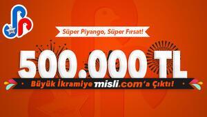 Süper Piyangoda 500 bin TL, Misli.com üyesine çıktı Yeni biletler burada...