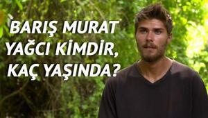 Survivor Barış Murat Yağcı kimdir kaç yaşında, nereli