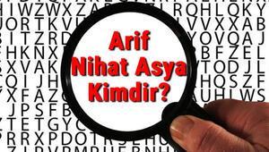 Arif Nihat Asya Kimdir Arif Nihat Asyanın Kısaca Hayatı, Eserleri (Kitapları), Sözleri Ve Şiirleri