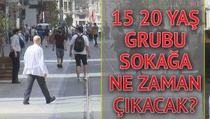 20 yaş altı gençler ne zaman dışarı çıkacak 15-20 yaş sokağa çıkma izni ne zaman