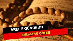 Arefe ne demek Arefenin anlamı nedir Arefe gününde oruç tutmanın fazileti nedir