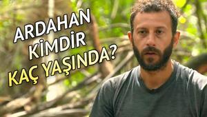Survivor yarışmacılarından Ardahan kimdir, kaç yaşında