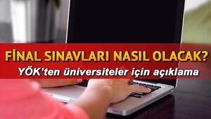 Üniversitelerde sınavlar nasıl yapılacak Final sınavları online mı olacak YÖK duyurdu