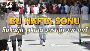 Bu hafta sonu sokağa çıkma yasağı olacak mı 30 31 Mayıs sokağa hangi illerde olacak Son dakika açıklama geldi