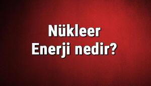 Nükleer Enerji nedir Kullanım alanları nelerdir Nükleer enerjiden elektrik üretimi hakkında bilgi