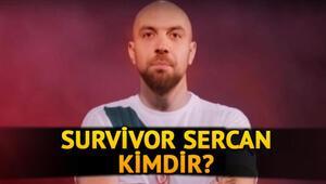 Sercan Yıldırım nereli Survivor Sercan Yıldırım kimdir, kaç yaşında