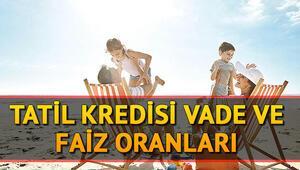 Tatil destek kredisi başvurusu nasıl yapılır Ziraat Bankası, Halkbank ve Vakıfbank tatil kredisi vade ve faiz oranları