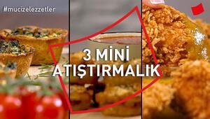 3 Mini Atıştırmalık | Mucize Lezzetler