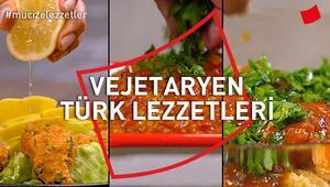 Vejetaryen Türk Lezzetleri | Mucize Lezzetler