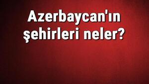 Azerbaycanın şehirleri neler Azerbaycan başkenti, nüfusu, yüzölçümü, telefon ve posta kodu bilgileri