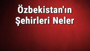 Özbekistanın Şehirleri Neler Özbekistanın Başkenti, Nüfusu, Yüzölçümü, Telefon Ve Posta Kodu Bilgileri