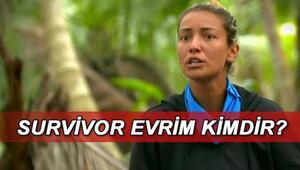 Survivor Evrim kimdir, kaç yaşında ve nereli Survivor Evrim Keklikin biyografisi
