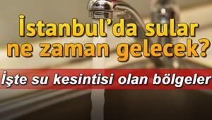 İstanbulda su kesintisi: Sultangazi, Küçükçekmece ve Beyoğlu... Sular ne zaman gelecek