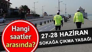 Bugün sokağa çıkma yasağı kaçta bitecek İçişlerinden 28 Haziran Pazar YKS günü sokağa çıkma yasağı açıklaması