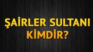 Şairler Sultanı kimdir İşte YKS 2020 AYT Şairler Sultanı sorusunun cevabı