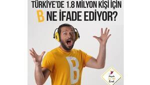 """Türkiye'de 1.8 milyon kişi için """"B"""" ne ifade ediyor"""