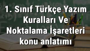 1. Sınıf Türkçe Yazım Kuralları Ve Noktalama İşaretleri konu anlatımı