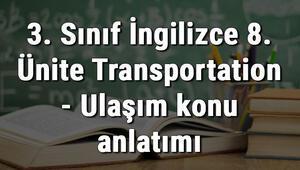 3. Sınıf İngilizce 8. Ünite Transportation - Ulaşım konu anlatımı