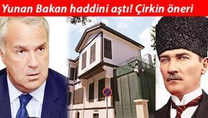 Son dakika haberi: Yunan Bakandan skandal öneri Atatürkün doğduğu evi...