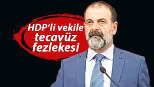 Son dakika haberi: HDP'li vekile tecavüz fezlekesi D.Knın ifadesinde şoke eden detaylar