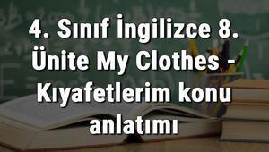 4. Sınıf İngilizce 8. Ünite My Clothes - Kıyafetlerim konu anlatımı