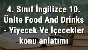 4. Sınıf İngilizce 10. Ünite Food And Drinks - Yiyecek Ve İçecekler konu anlatımı