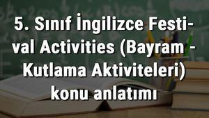 5. Sınıf İngilizce Festival Activities (Bayram - Kutlama Aktiviteleri) konu anlatımı