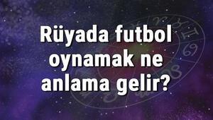 Rüyada futbol oynamak ne anlama gelir Rüyada futbol topu ve sahası görmek anlamı