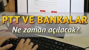 PTT ve bankalar ne zaman açılıyor, bayram tatili 2020 kaç gün Banka ve PTT mesai saatleri