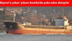 Son dakika haberleri: Beyrutta patlamaya neden olan yüzen bomba lakaplı geminin bilinmeyen hikayesi...