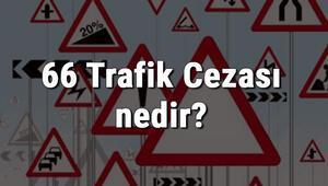 66 Trafik Cezası nedir Madde 66 Trafik Cezası ne kadar Ceza puanı kaçtır (2020)