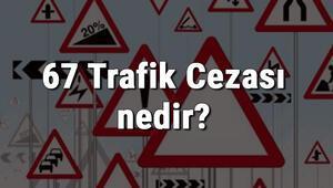 67 Trafik Cezası nedir Madde 67 Trafik Cezası ne kadar Ceza puanı kaçtır (2020)