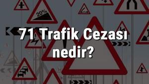 71 Trafik Cezası nedir Madde 71 Trafik Cezası ne kadar Ceza Puanı kaçtır (2020)
