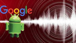 Google duyurdu: Artık telefonlar depremi ölçebilecek