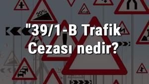 39/1-B Trafik Cezası nedir Madde 39/1-B Aşırı Yüklü Römork Takma cezası ne kadar Ceza puanı kaçtır (2020)