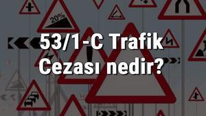 53/1-C Trafik Cezası nedir Madde 53/1-C Dönel Kavşak Dönüş Kuralına Uymamak Cezası ne kadar (2020)