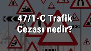 47/1-C Trafik Cezası nedir Madde 47/1-C Trafik İşaretlerine Uymama Cezası ne kadar Ceza puanı kaçtır (2020)