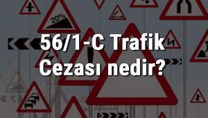 56/1-C Trafik Cezası nedir Madde 56/1-C Yakın Takip Cezası ne kadar Ceza puanı kaçtır (2020)